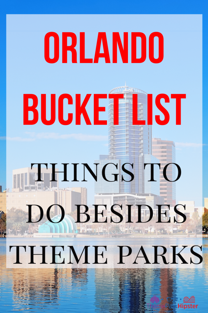 Orlando bucket list Things to do besides theme parks with skyline and lake eola in the background
