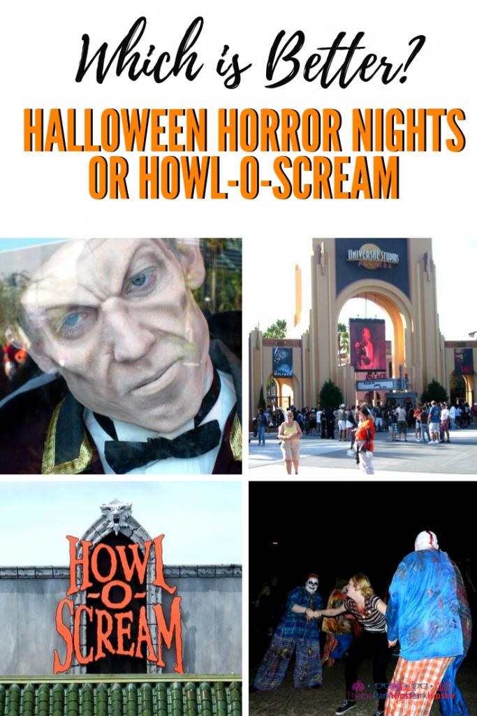 Halloween Horror Nights or Howl-O-Scream