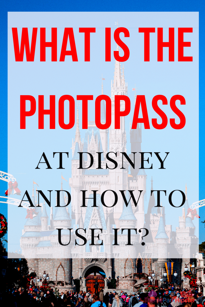 What is the Walt Disney World PhotoPass and How to Use It