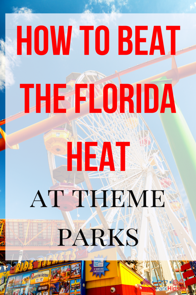 How to beat the Florida heat at Theme Parks