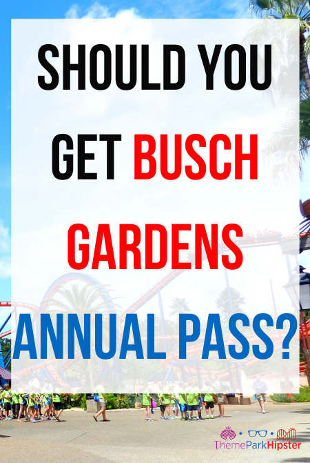 Should you get Busch Gardens Annual Pass