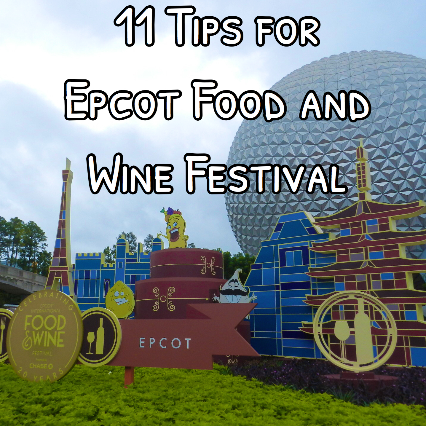 Epcot Food and Wine Festival Tips with Spaceship Earth globe in the background and festival banners on top.
