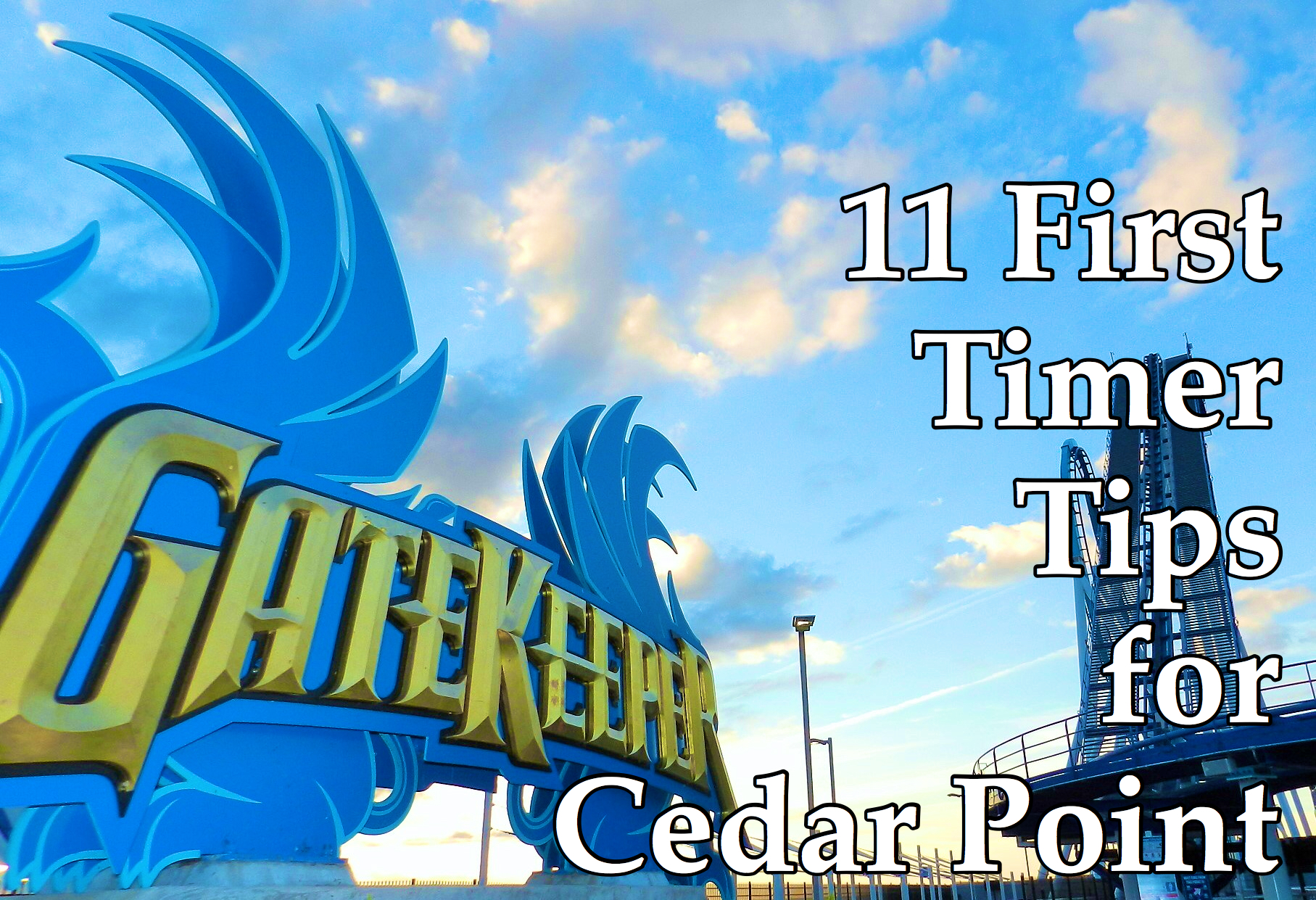 First Timer Tips for Cedar Point