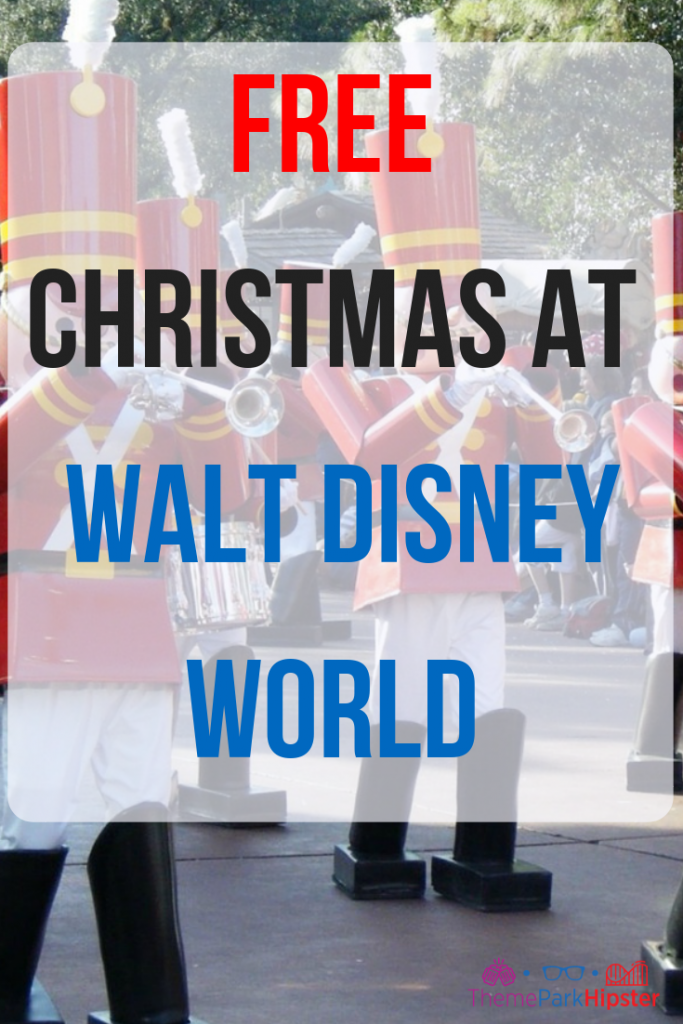 free christmas at walt disney world toy soldiers on main street usa disney