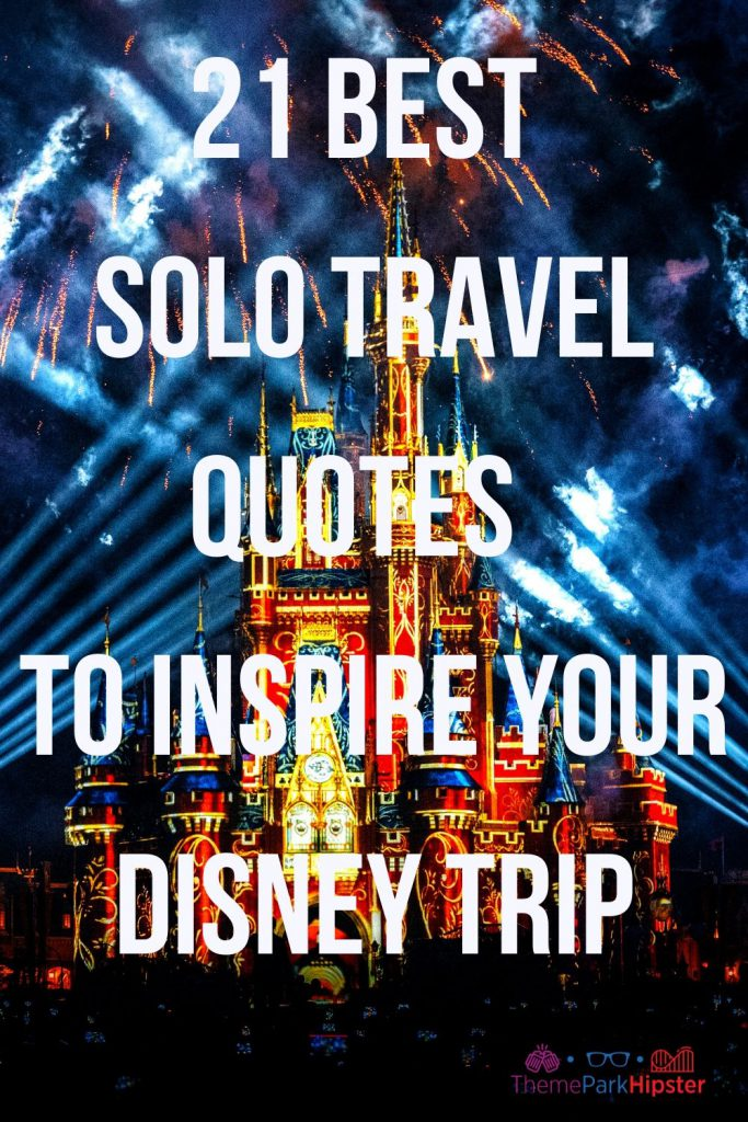 21 best solo travel quotes to inspire your disney trip