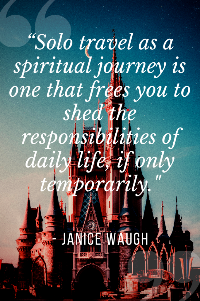 Solo Travel Quotes for Traveling Alone to Disney from Janice Waugh