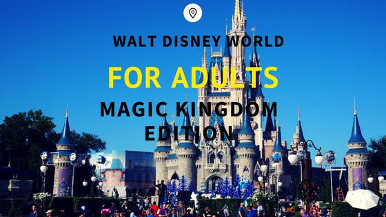 Disney's Magic Kingdom for Adults