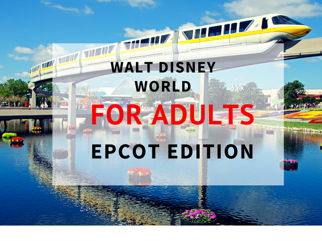 How to enjoy Epcot as an adult