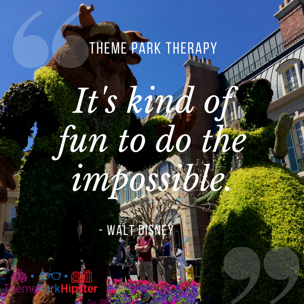 Walt Disney best quote.  It's kind of fun to do the impossible. With Belle and Beast Topiary background at Epcot.