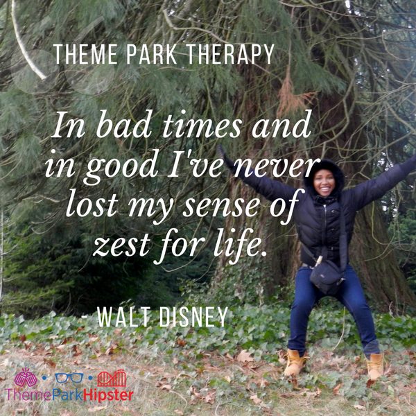 Walt Disney best quote. In bad times and in good I've never lost my sense of zest for life.