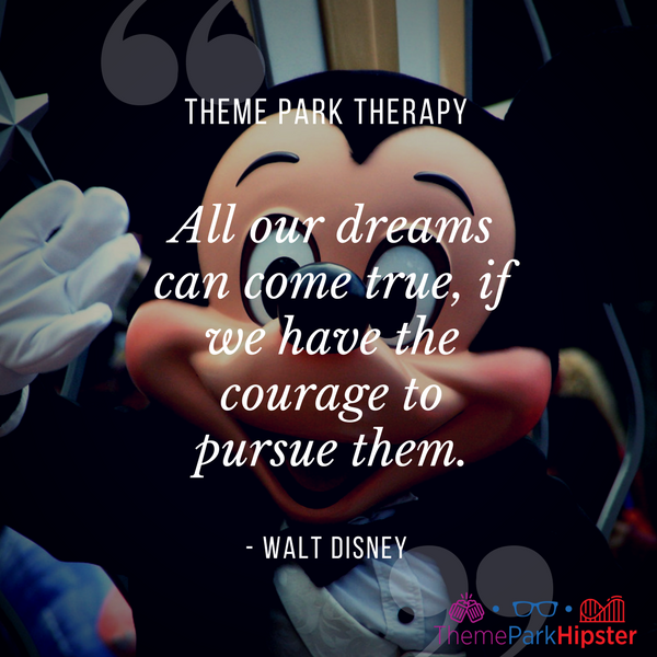 Walt Disney best quote. All our dreams can come true, if we have the courage to pursue them. With Mickey Mouse waving.