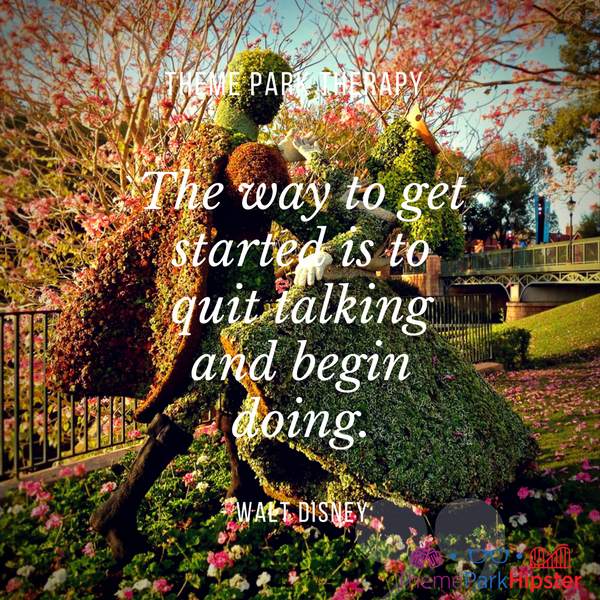 Walt Disney best quote. The way to get started is to quit talking and begin doing. With Princess and Prince in topiary at Epcot.