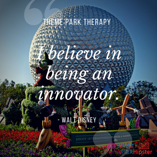 Walt Disney best quote. I believe in being an innovator. With Spaceship Earth Golf ball in background.