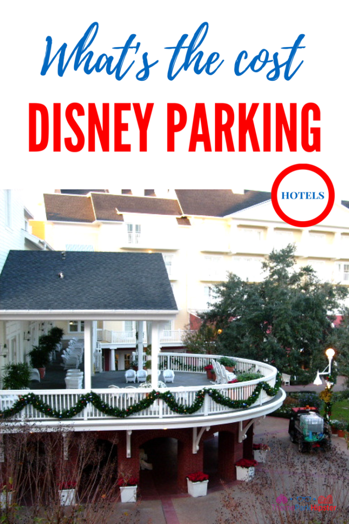 What's the cost of parking at walt disney world resort hotels. disney resort parking fee