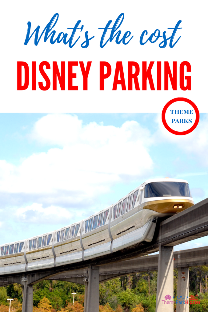 Cost to Park at Disney with Yellow and White Monorail