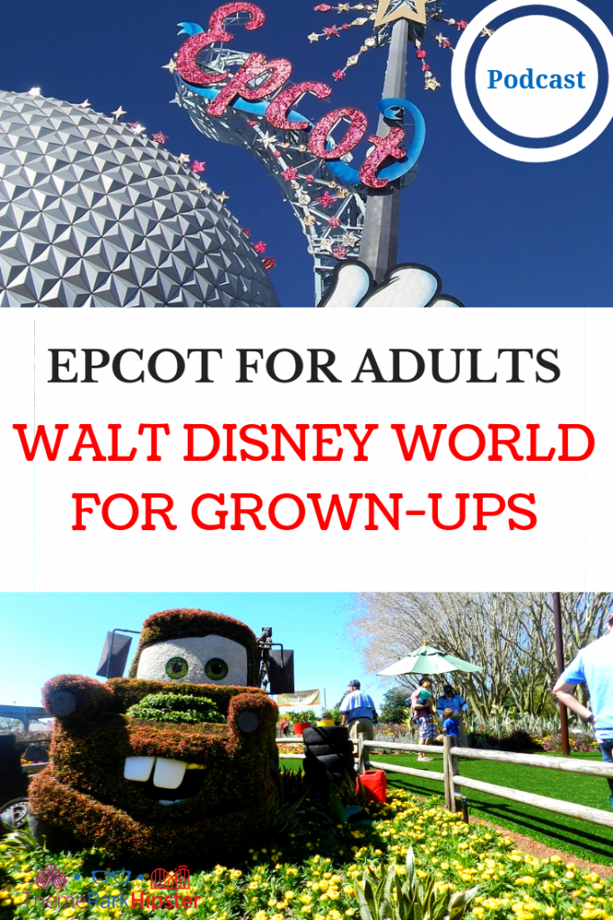 EPCOT FOR ADULTS with Spaceship Earth