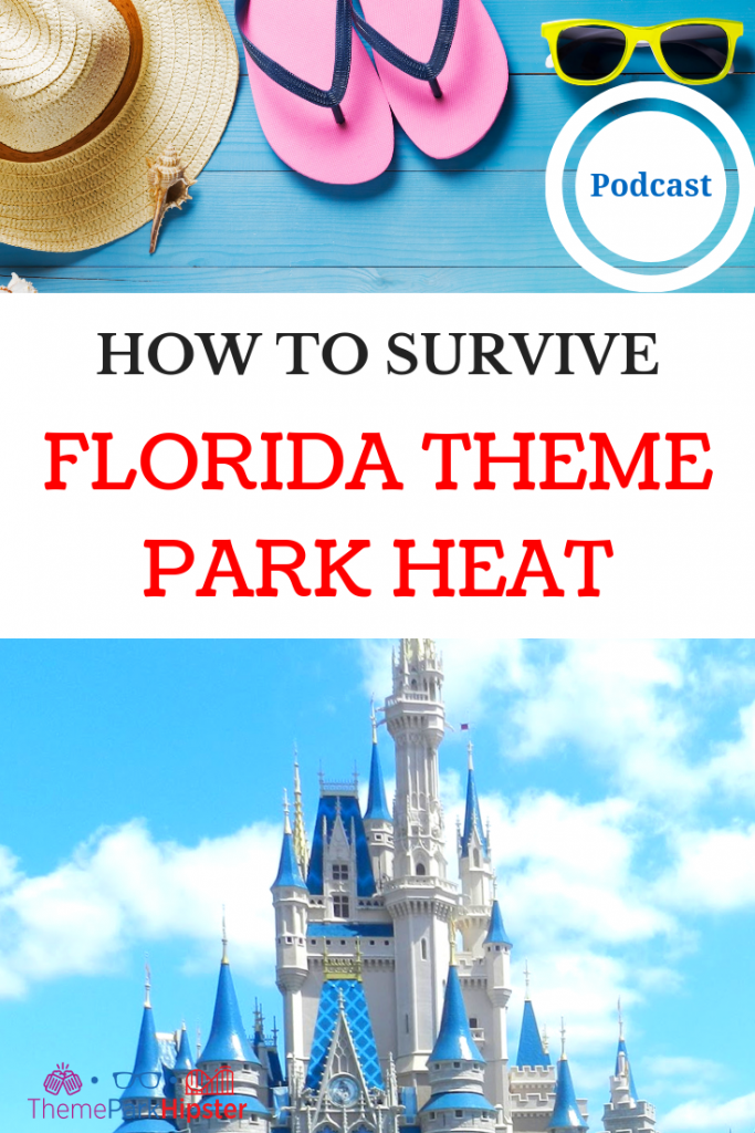 How to survive FLORIDA Summer THEME PARK HEAT