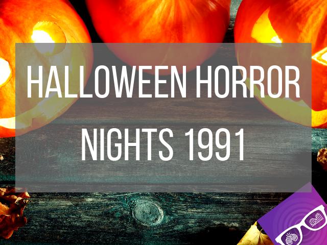 Halloween Horror Nights 1991 with glowing pumpkins