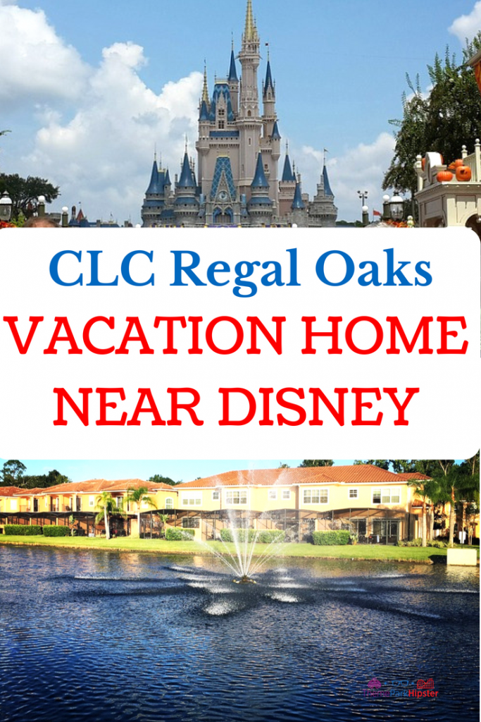 19 reasons you'll love CLC Regal Oaks. Cinderella Castle on top with CLC Regal Oaks Orlando resort homes on the bottom.