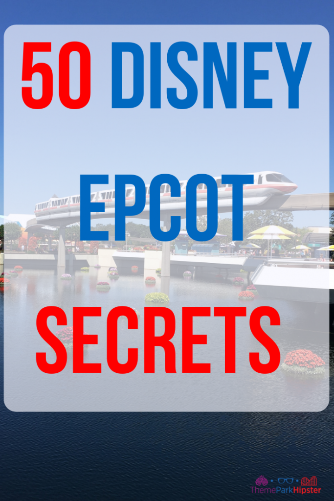 Disney Epcot Hidden Secrets and Fun Facts #DisneyTips #Epcot #DisneySecrets