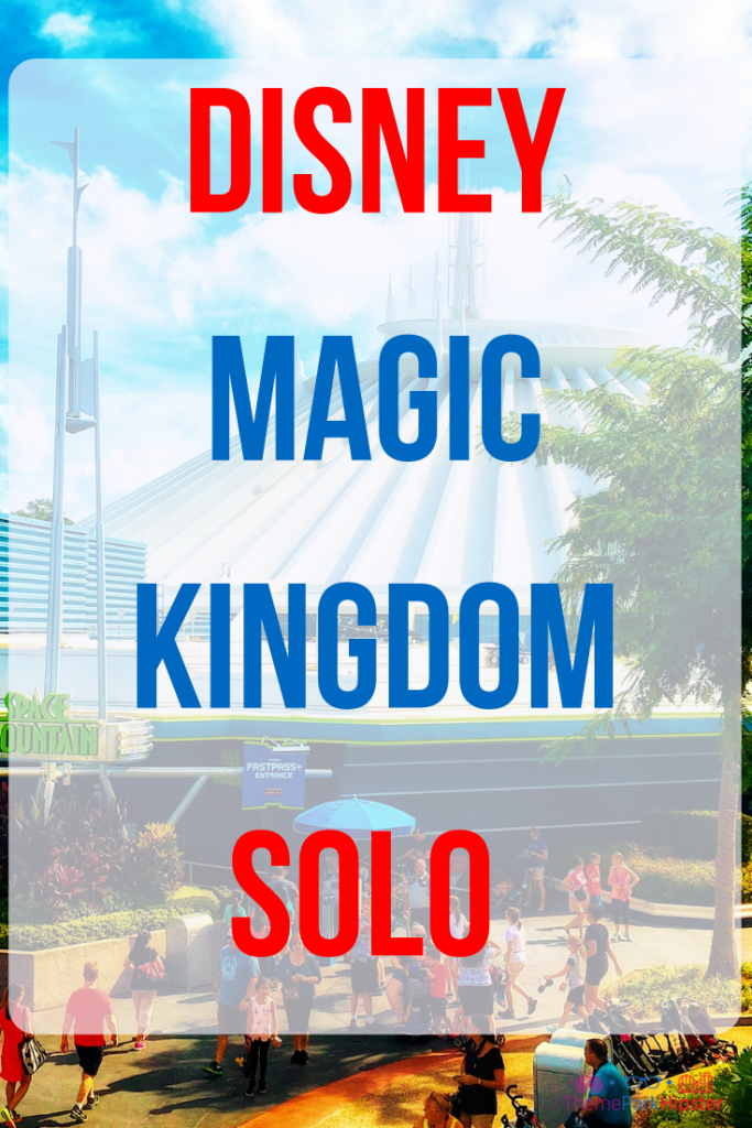 Disney Magic Kingdom Solo. #DisneyTips #DisneySolo #DisneyPlanning #DisneyWorld #MagicKingdom