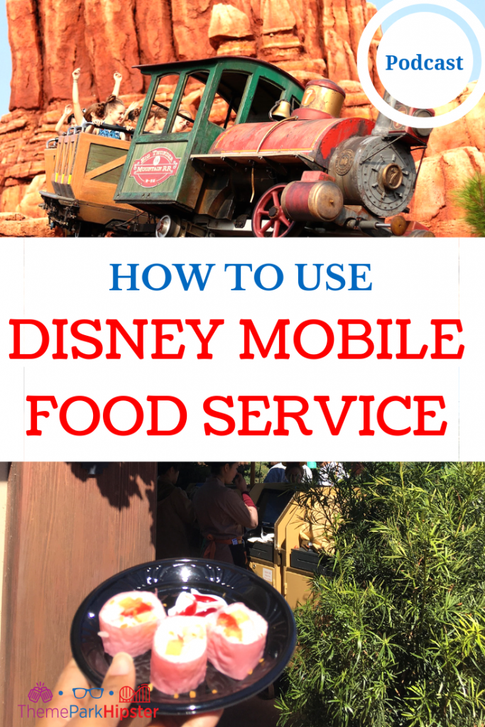 OW TO USE DISNEY MOBILE ORDERING with Big Thunder Mountain Railroad in the Background.