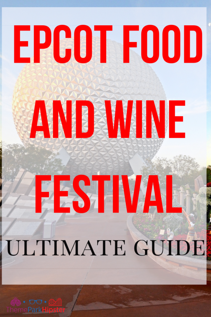 Epcot food and wine festival complete guide with Spaceship Earth in the Background