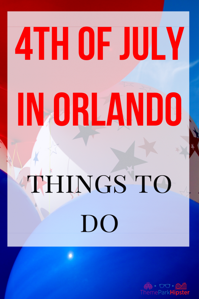 4th of July Events in Orlando Florida with multi color ballons of red white and blue
