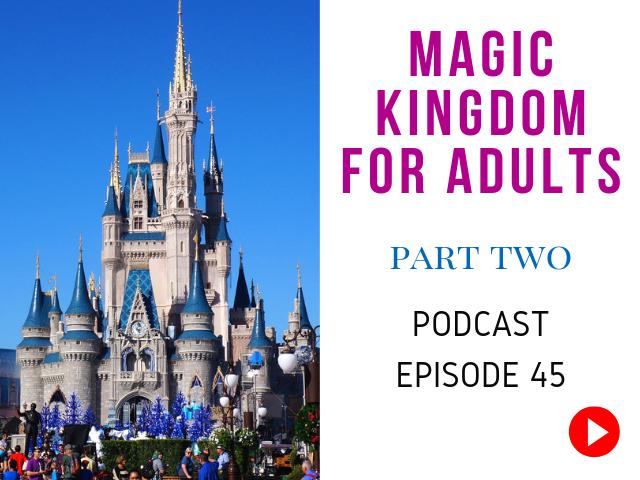 Magic Kingdom for Grown Ups Tips