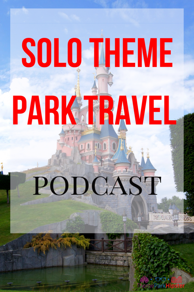 Solo theme park travel podcast with pink disney castle Disneyland