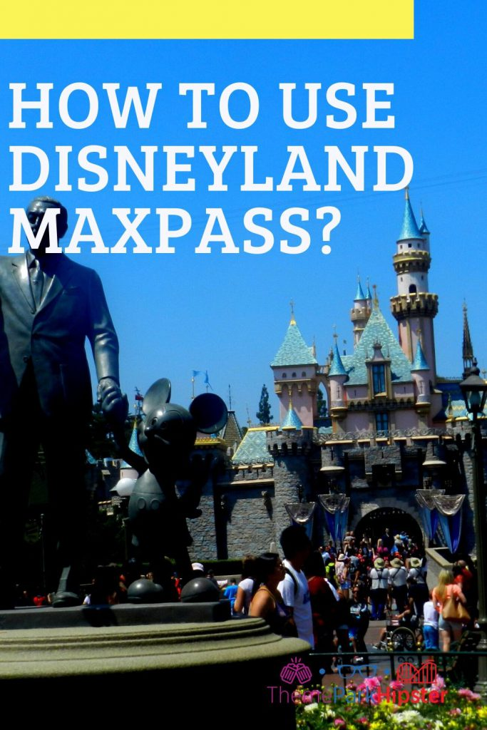 Disneyland MaxPass and FastPass Tips
