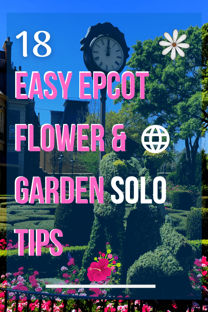 Easy Epcot flower and garden festival Solo Tips