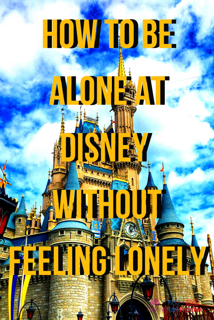 How to Be Alone at Disney Without Feeling Lonely