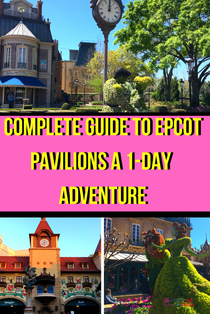 Complete guide to epcot pavilions a 1-day adventure