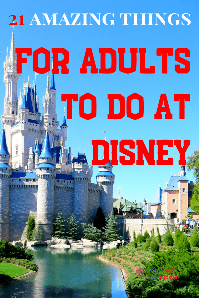 21 amazing things at Disney World for Adults
