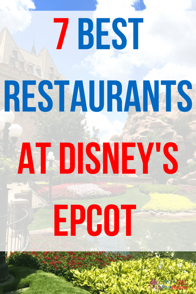 7 best restaurants at Epcot in Disney World