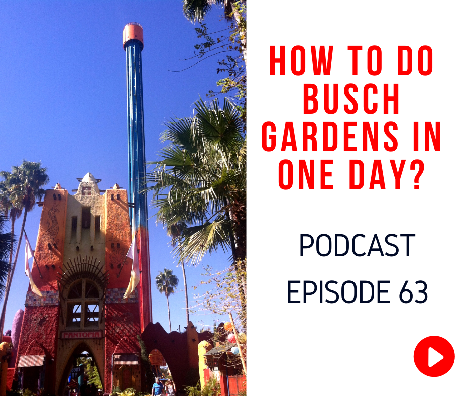 Busch Gardens Tampa Bay Itinerary podcast episode 63