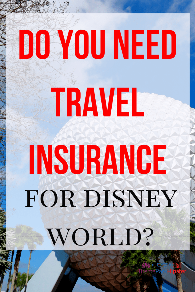 Do you need travel insurance for Disney World