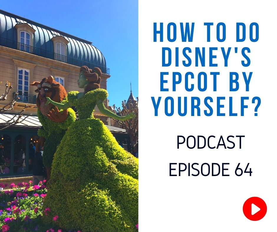 How to Do Epcot Alone Walt Disney World Solo Episode 64