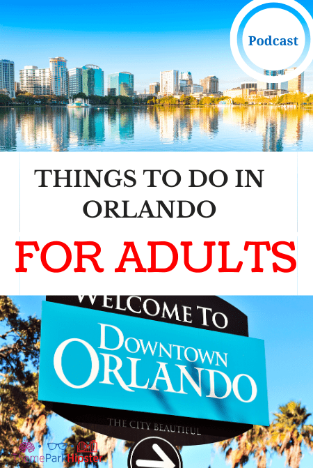 Things to do in Orlando for adults podcast Theme Park Hipster