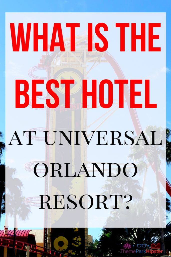 What is the Best Universal Studios On Site Hotel