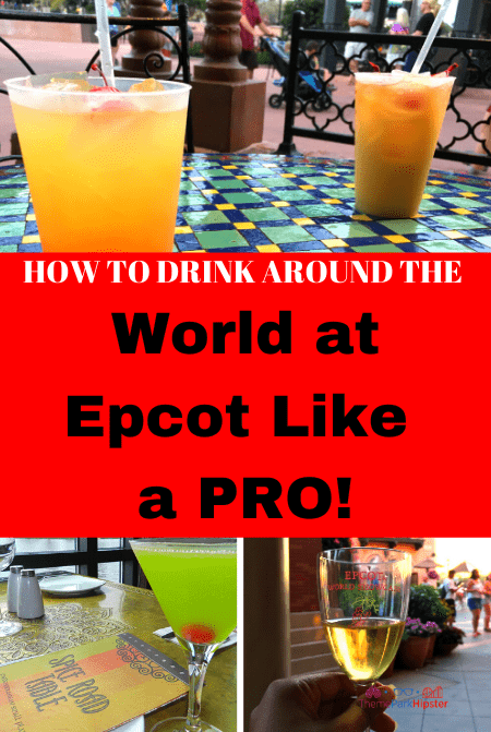 HOW TO DRINK AROUND THE World at Epcot Like a PRO!