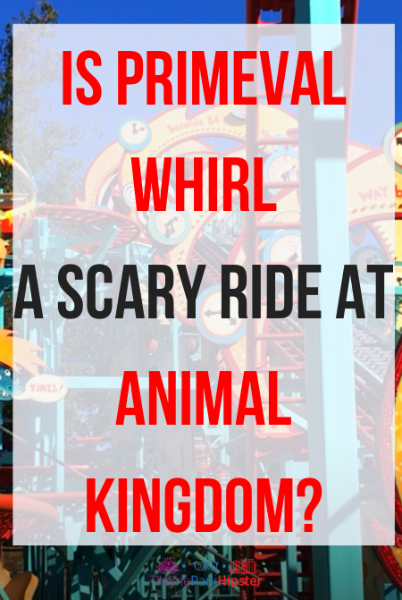 Is primeval whirl a scary ride at animal kingdom_