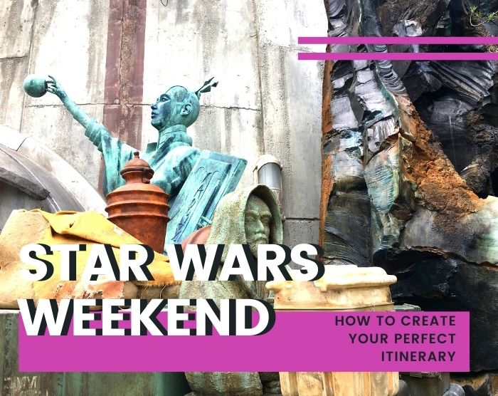 Star wars weekend Itinerary