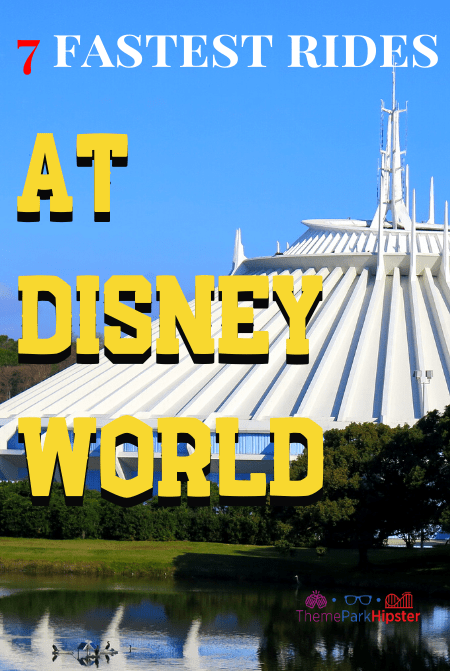 7 fastest rides at Disney World with Space Mountain in the Background