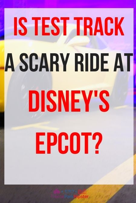 Is Test Track a scary ride at Epcot