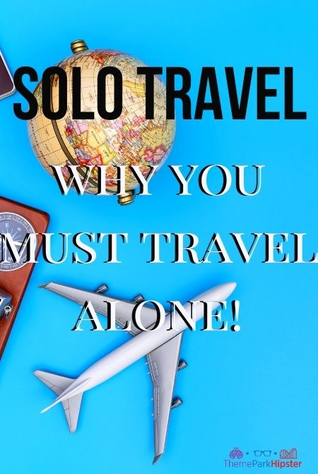 Solo travel why you must travel alone