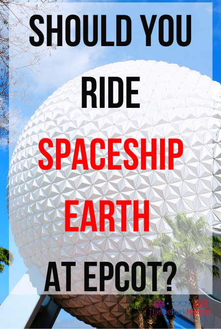Should you ride Spaceship Earth at Epcot