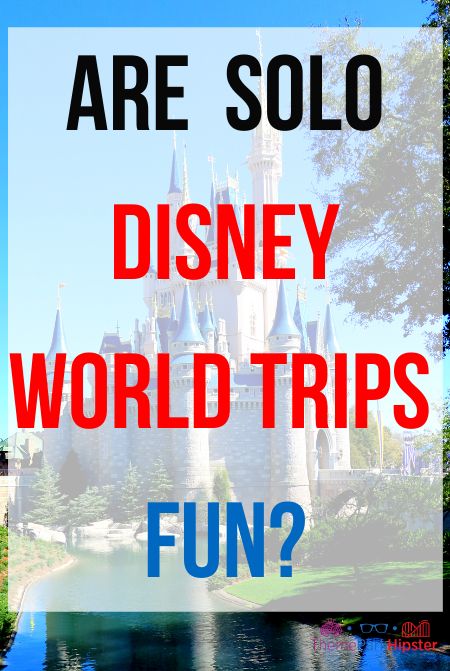are solo disney trips any fun_