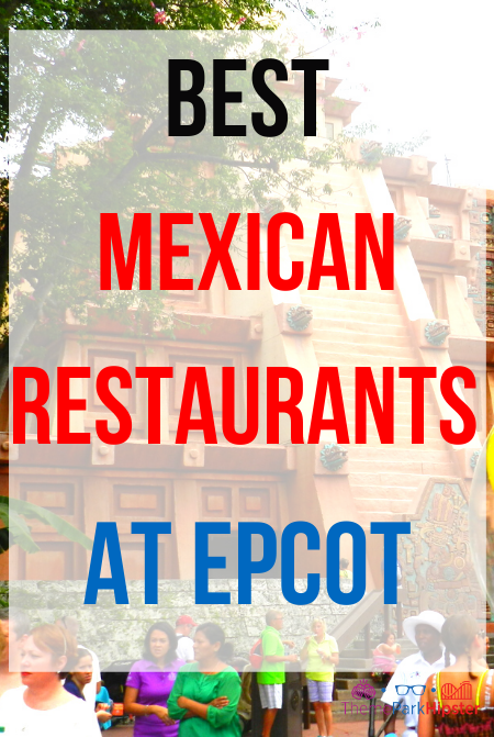 best Mexican restaurants at epcot